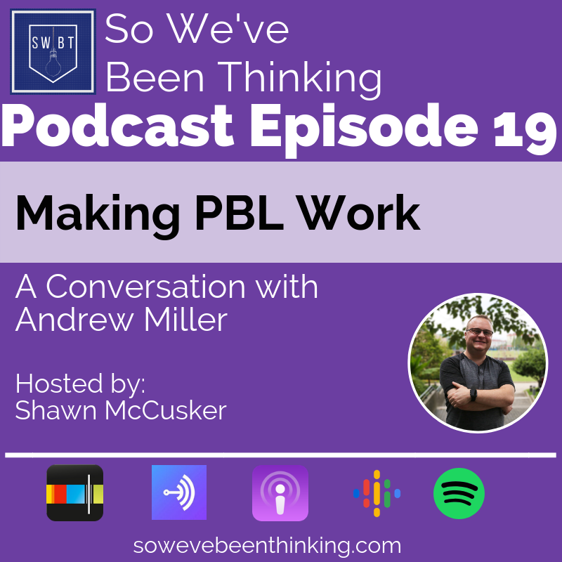"Episode 19: Making PBL work with Andrew Miller - Shawn Talks with PBL Expert Andrew Miller. Some changes take more than just making a new lesson or building a new unit. These changes can require a whole new mindset or in some cases building a new classroom culture. Project based Learning is one of these changes. Andrew Miller has been sharing his PBL expertise around the world and stops by today to discuss ""Making PBL Work"""