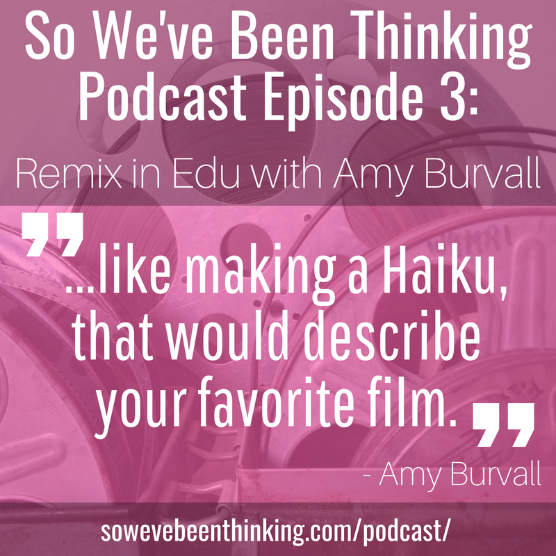 Episode 3: Remix in Education - with Amy Burvall -