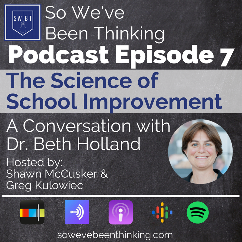 Episode 7: The Science of School Improvement - with Dr. Beth Holland -