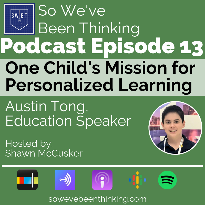 Episode 13: One Child's Mission for Personalized Learning -