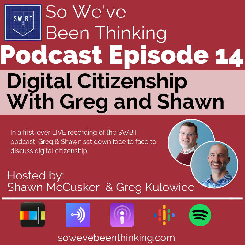 Episode 14: Digital Citizenship - with Shawn and Greg -