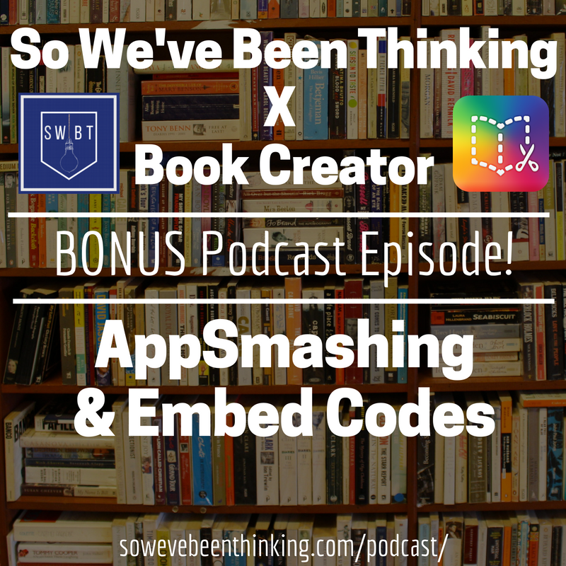 Bonus Episode 2A: AppSmashing & Embed Codes - with Dan Kemp of Book Creator -