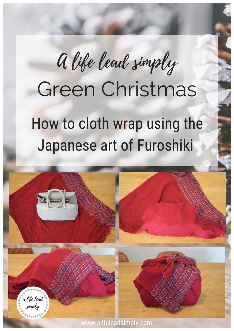 Zero waste, Green Christmas, Cloth wrapping Furoshiki, A life lead simply, www.alifeleadsimply (1).jpg