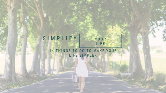 Simplify, 14 things to make your life simpler, A life lead simply, www.alifeleadsimply (3).png