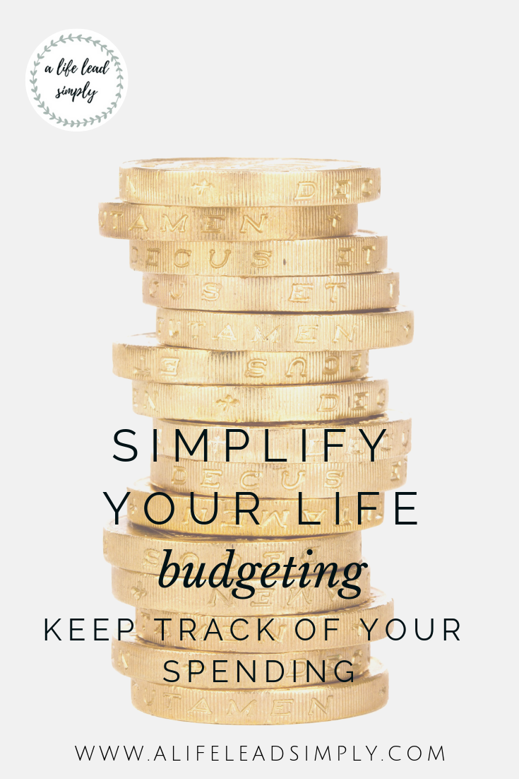 Simplify your life, start using a budget, A life lead simply.com
