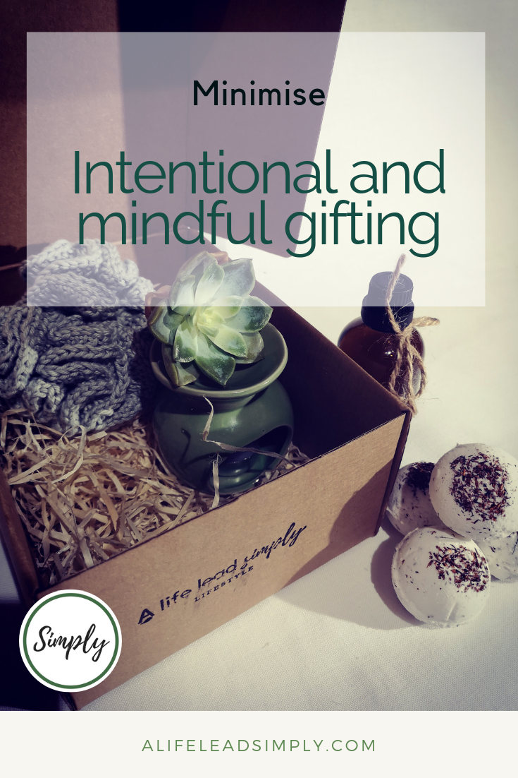 Minimise, Intentional and mindful gifting, alifeleadsimply.com #intentional #curatedgifts #mindfulgifting #mindfulliving #mothersday (1).png