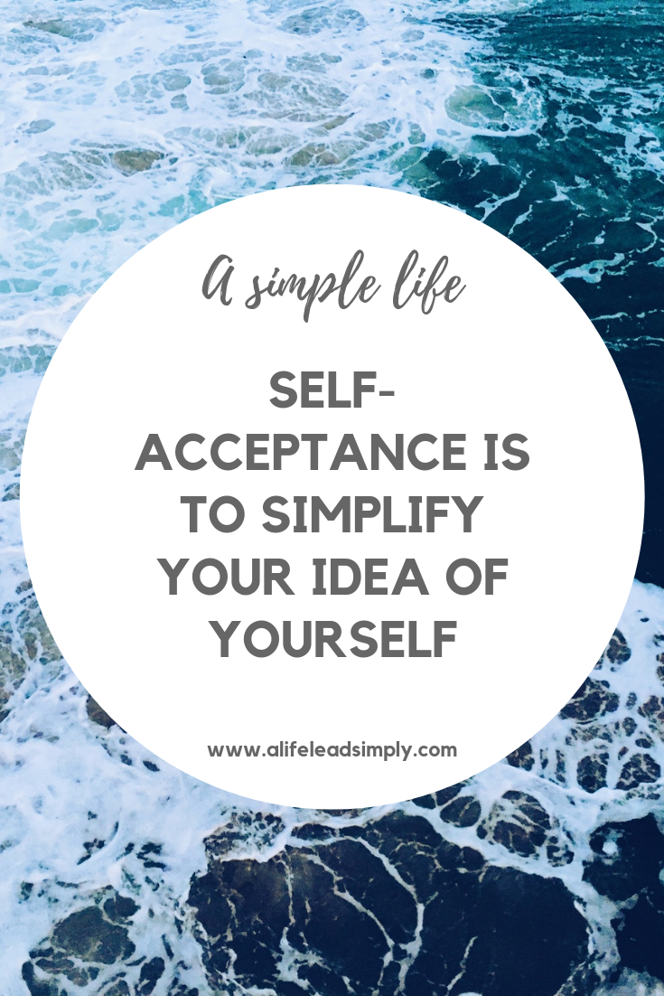Simplify, self-acceptance, alifeleadsimply.com #selfacceptance #selflove #alifeleadsimply (3).png
