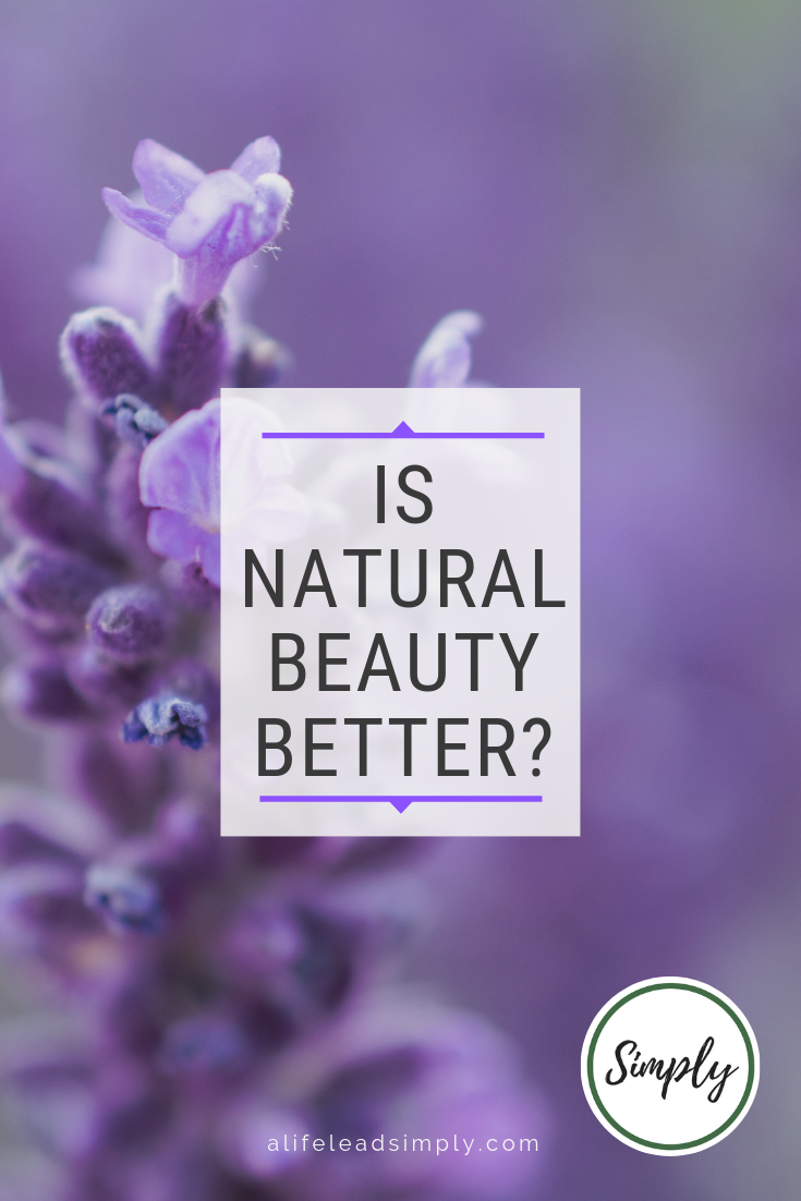 Is natural beauty better? A life lead simply