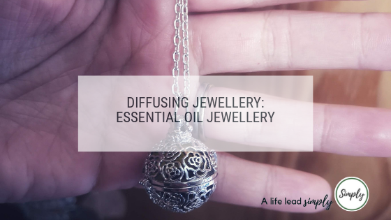 Essential oil jewellery, A life lead simply