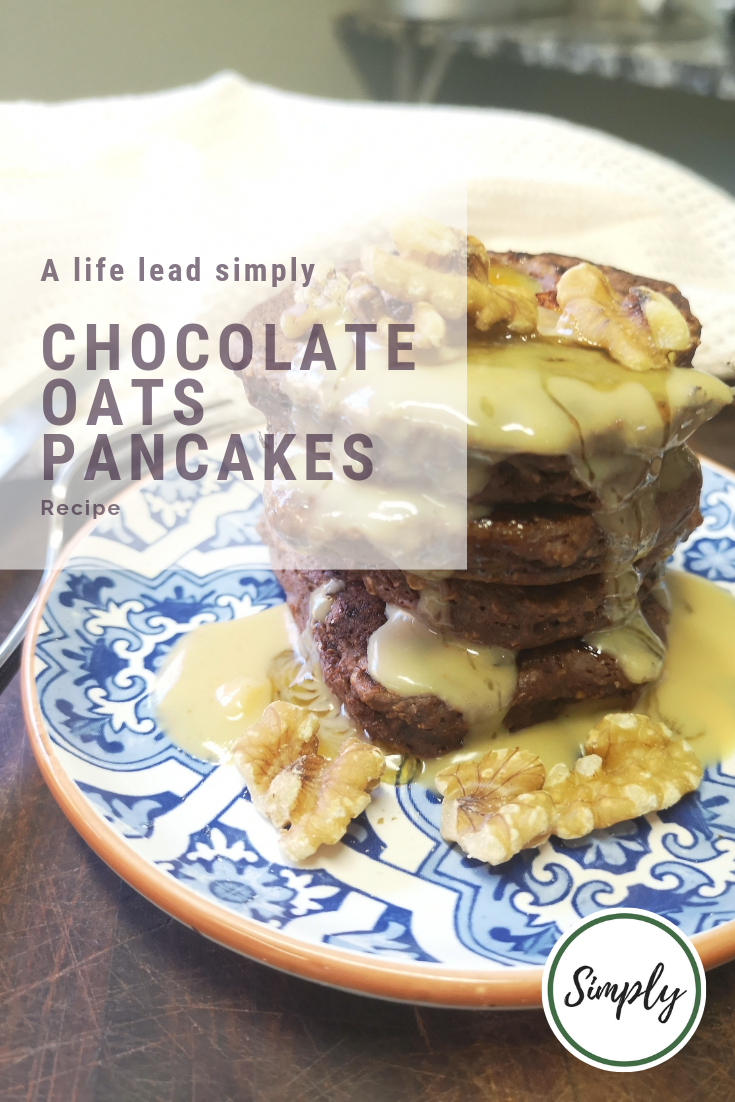 Chocolate oats pancakes, A life lead simply