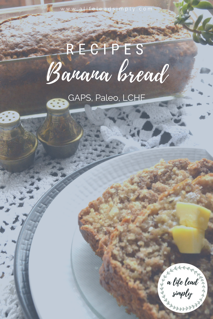 Recipes, Banana bread, GAPS Paleo LCHF, A life lead simply, www.alifeleadsimply.com, pinterest graphic template.png