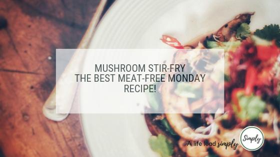 Mushroom stir-fry, A life lead simply #simplefood #realfood #vegetarian