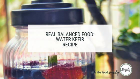 Water kefir, A life lead simply #simplefood #realfood #vegetarian