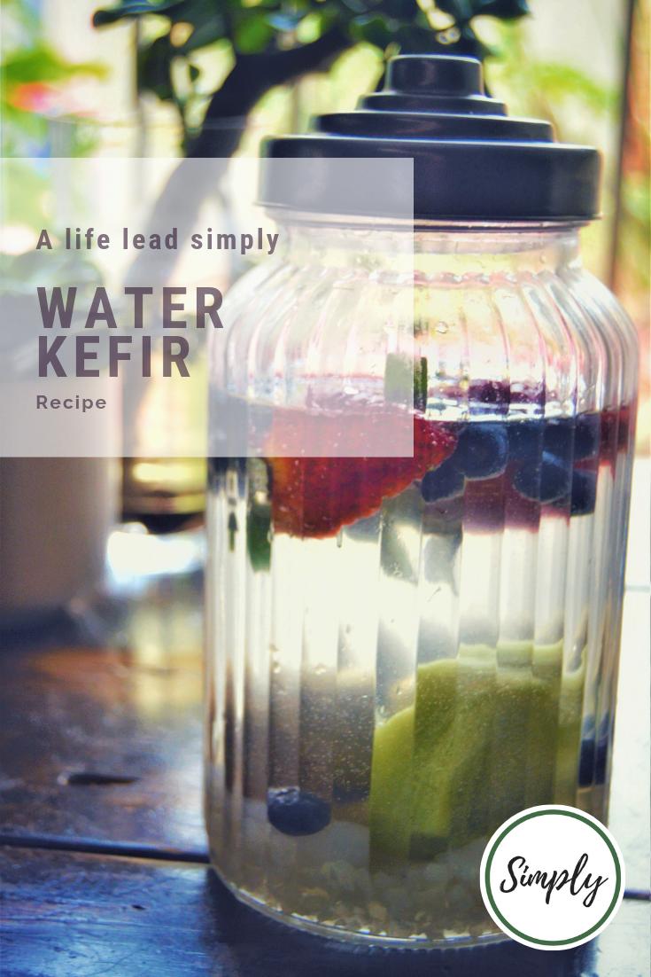 Water kefir, A life lead simply #simplefood #realfood #guthealth
