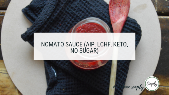 Nomato sauce (AIP, LCHF, Keto, no sugar), A life lead simply #simplefood #realfood #lchf