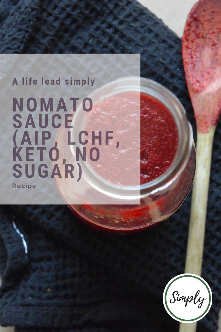 Nomato sauce (AIP, LCHF, Keto, no sugar), A life lead simply #simplefood #realfood
