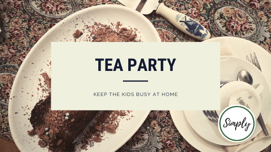 Host a tea party to keep the kids busy at home during lockdown, Alifeleadsimply.com #covid #lockdown #quarantine
