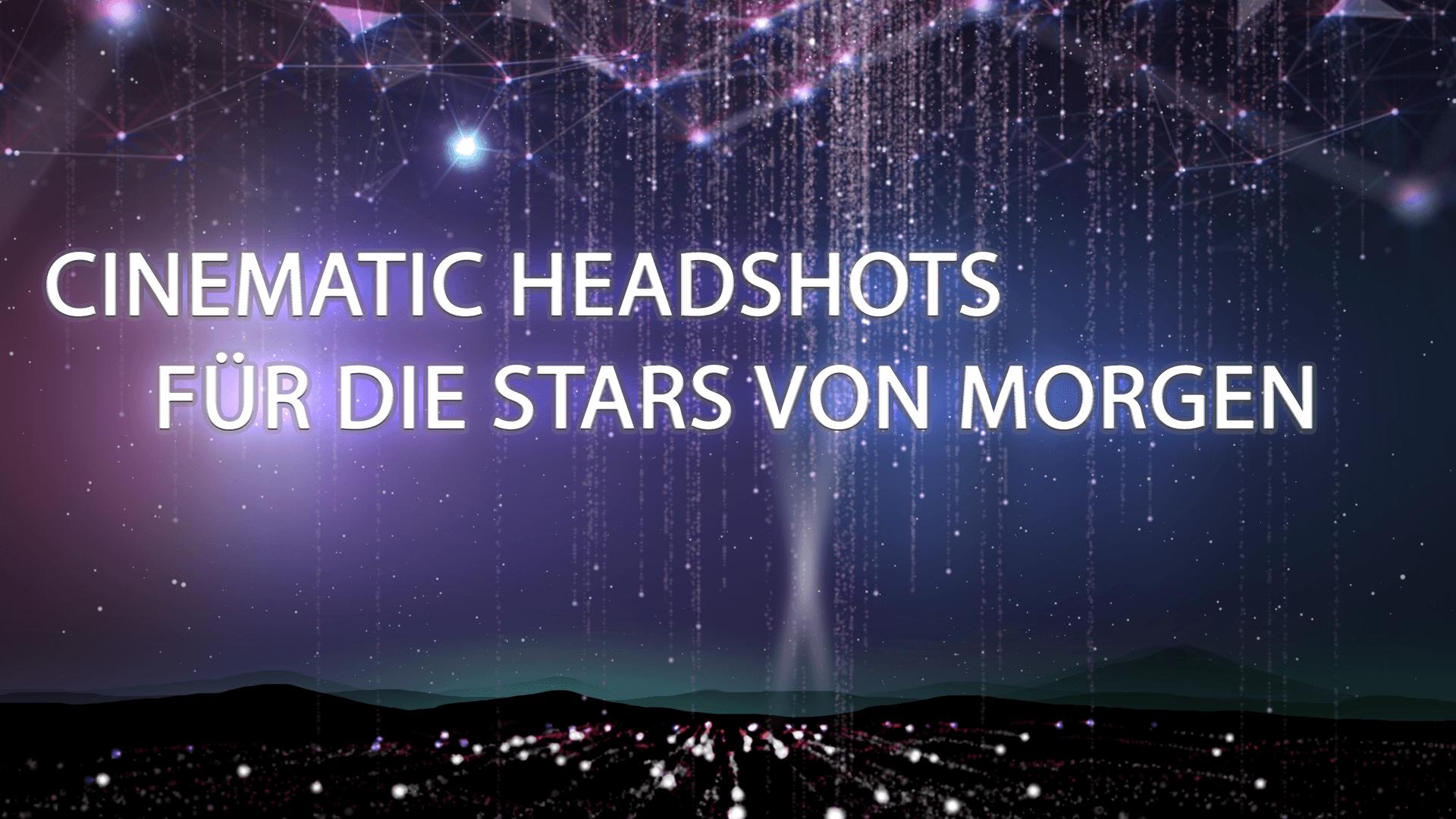 Cinematic Headshots für die Stars von Morgen bei Chris Klüpfel.png