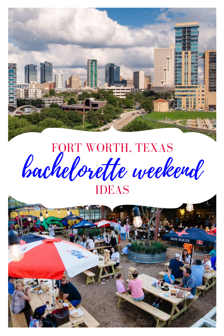 FORT WORTH, TEXAS bachelorette weekend ideas.png