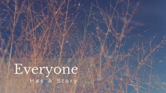 Everyone Has A Story 2.jpg