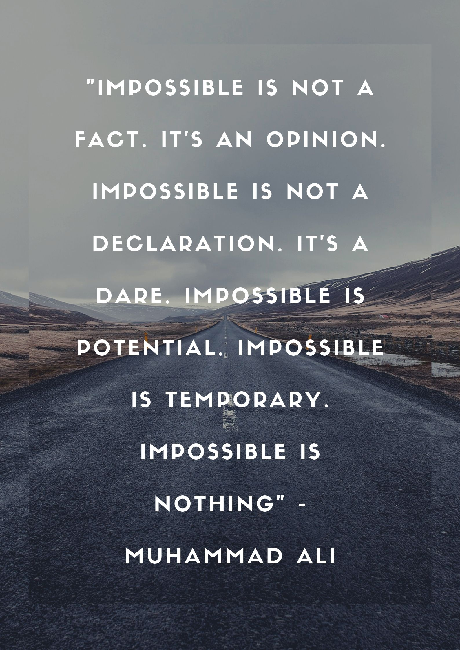 Impossible is not a fact. It's an opinion. Impossible is not a declaration. It's a dare. Impossible is potential. Impossible is temporary. Impossible is nothing (for JamesRunsFar.com).jpg