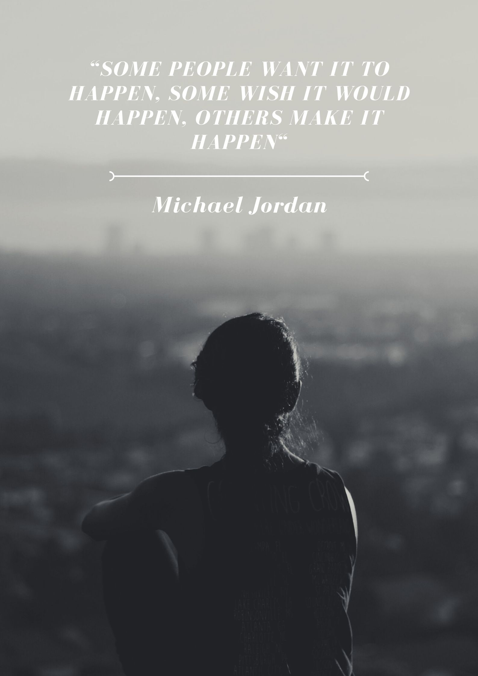 """Some people want it to happen, some wish it would happen, others make it happen"" - Michael Jordan quote (for JamesRunsFar.com).jpg"