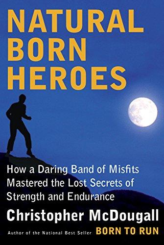 Natural Born Heroes by Christopher McDougall (for JamesRunsFar.com).jpg