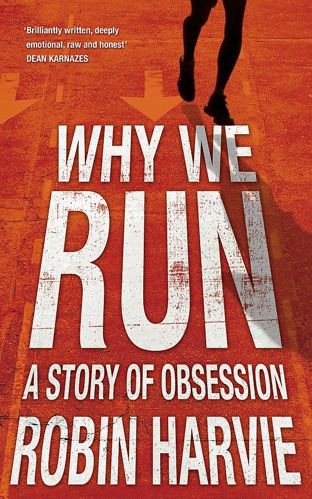 Why We Run by Robin Harvie (for JamesRunsFar.com).jpg
