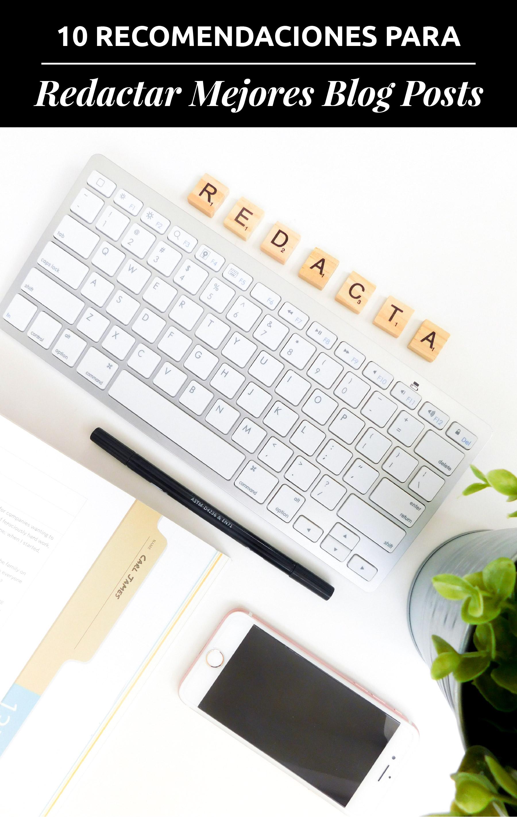 10 Recomendaciones Para Redactar Mejores Blog Posts   ¿Te gustaría perfeccionar tu forma de redactar mejores blog posts? ¿Quieres nuevos y fieles lectores de tu blog? Sigue estas recomendaciones.