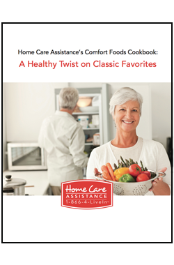 Home Care Assistance's Comfort Foods Cookbook: A Healthy Twist on Classic Favorites