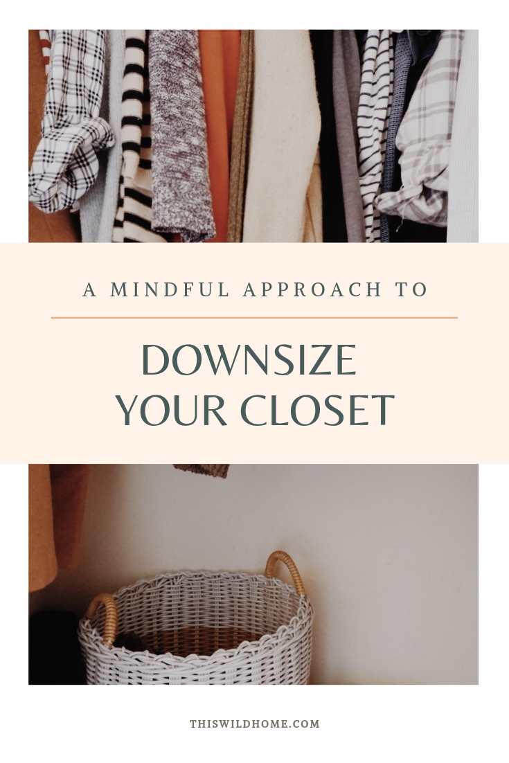 A Mindful Approach To Downsize Your Closet - This Wild Home