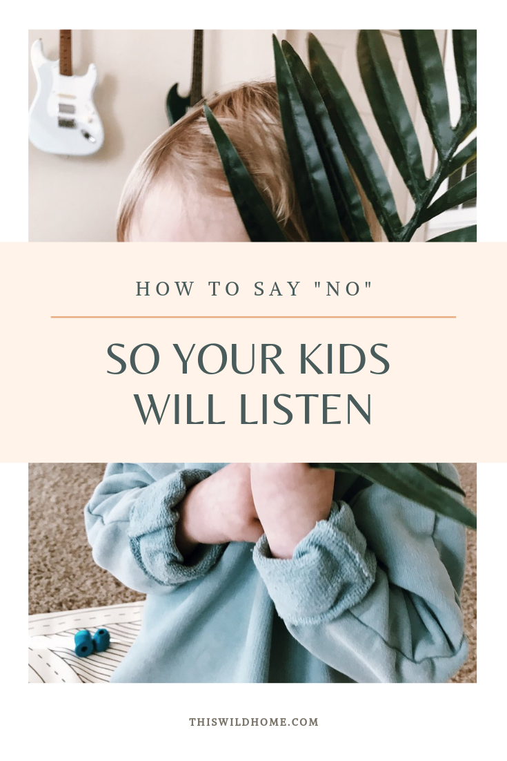 "How To Say ""No"" So Your Kids Will Listen - This Wild Home"