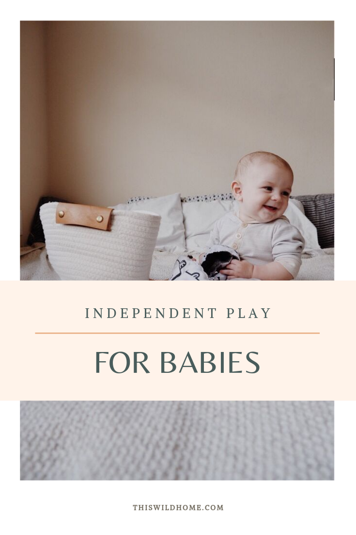 Independent Play For Babies - This Wild Home