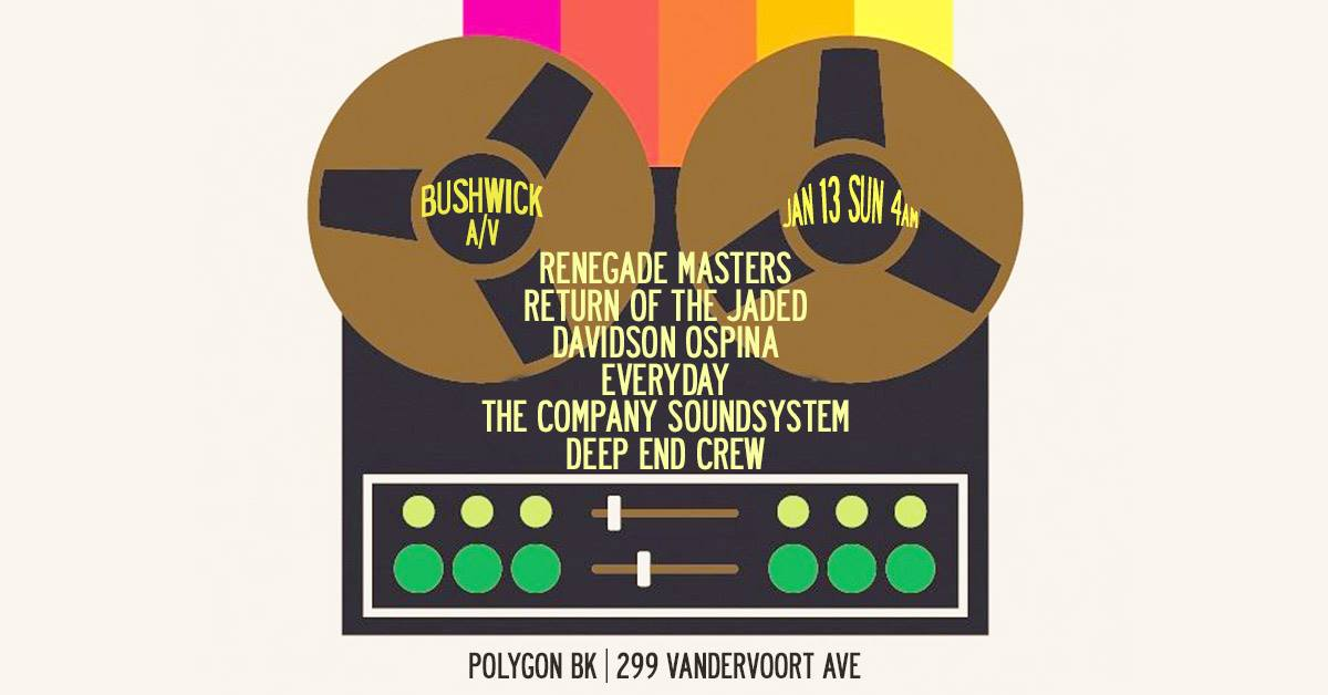 Bushwick A/V: Renegade Masters and Return of the Jaded & more