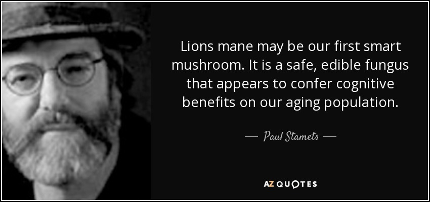 quote-lions-mane-may-be-our-first-smart-mushroom-it-is-a-safe-edible-fungus-that-appears-to-paul-stamets-122-13-68.jpg