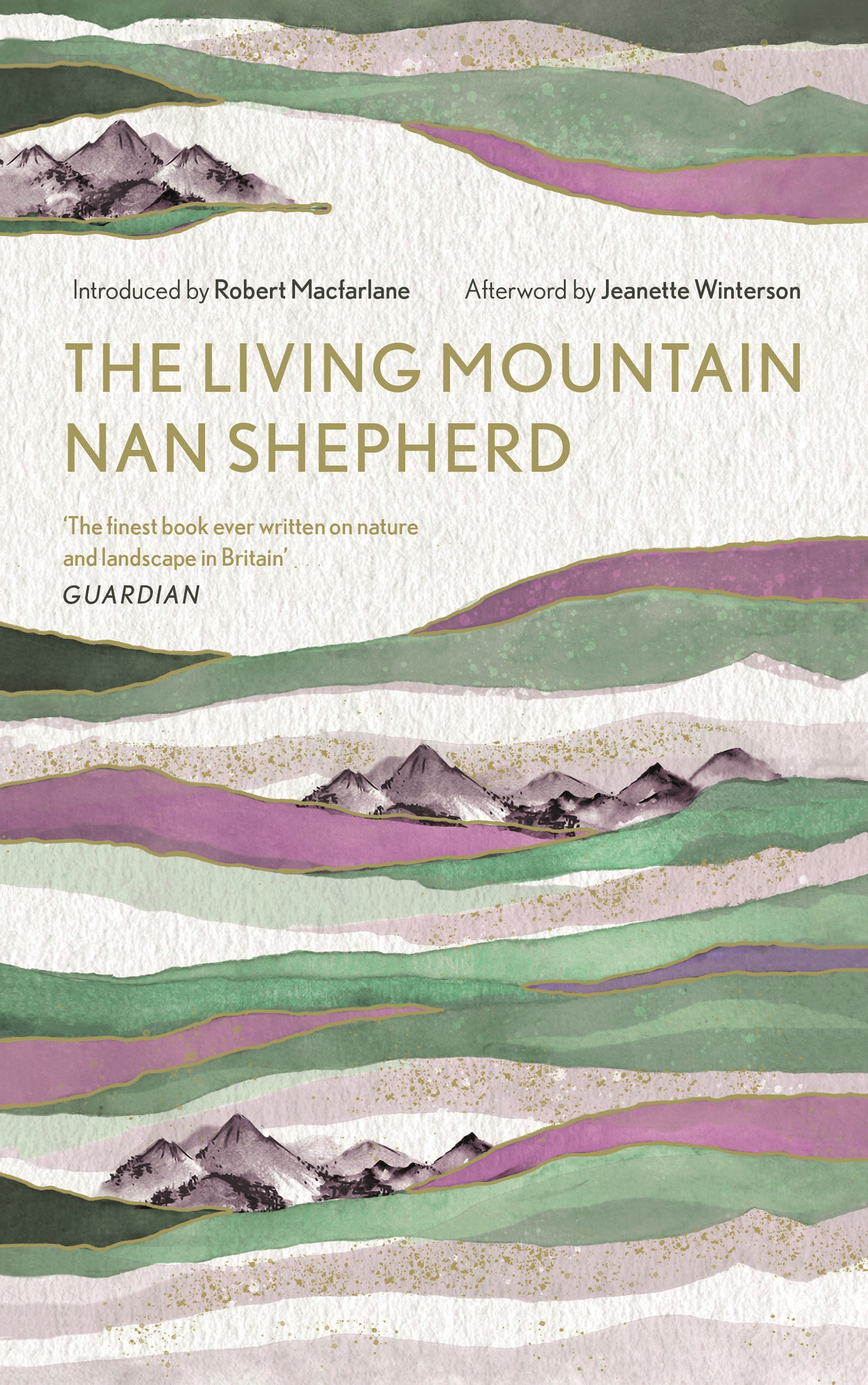 Featured Book - The Living Mountain by Nan Shepherd, new edition with an intro by Robert Macfarlane & afterword by Jeanette Winterson (Canongate, 2019)