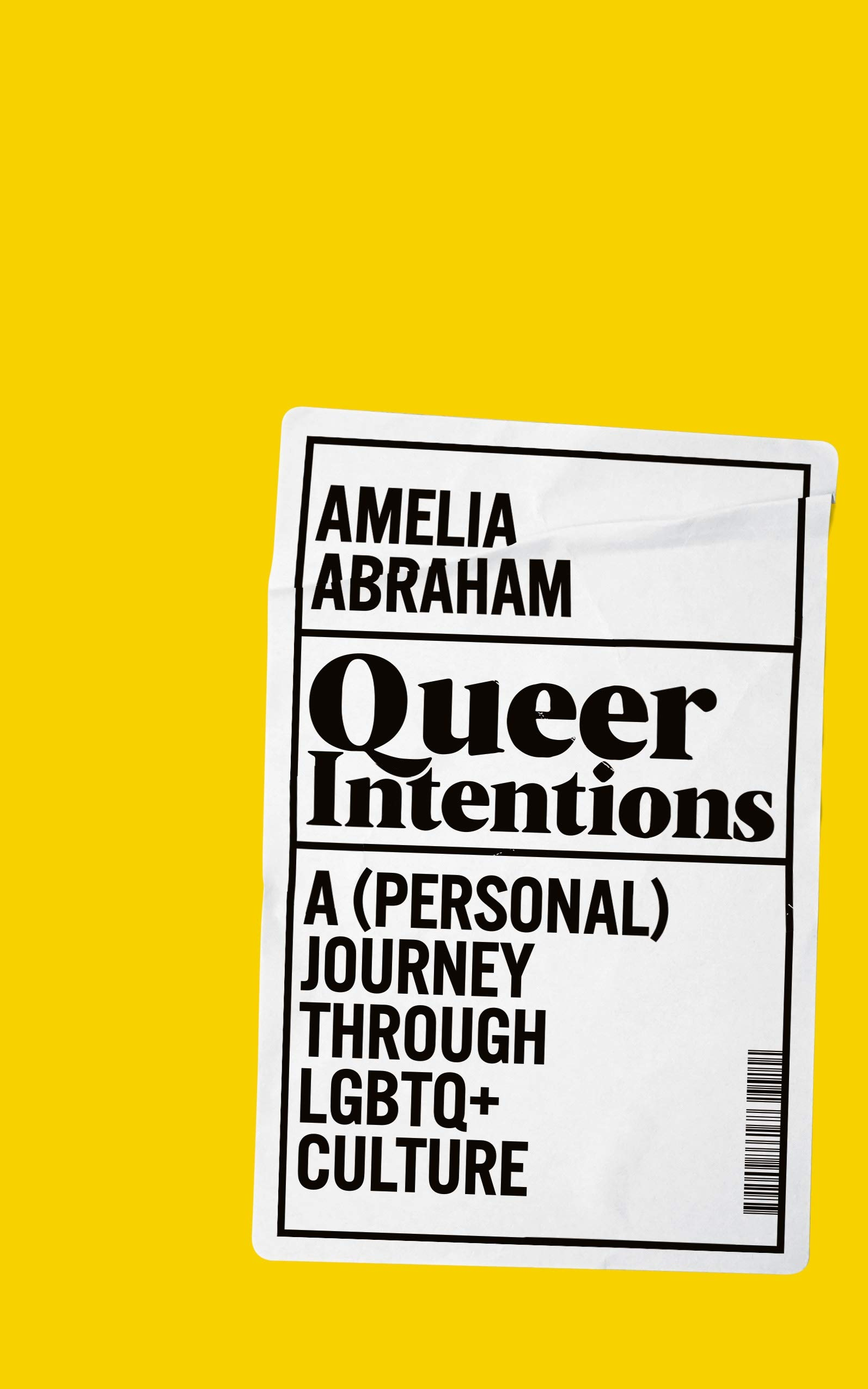 Featured Book - Queer Intentions: A (Personal) Journey Through LGBTQ+ Culture by Amelia Abraham (Pan Macmillan, 2019)