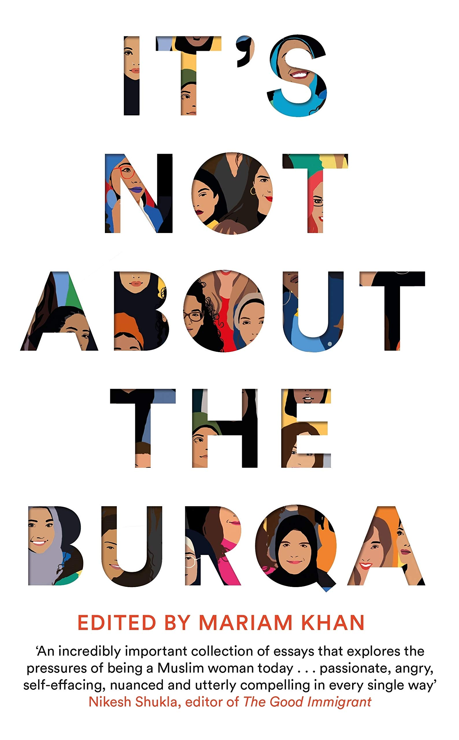 Featured Book - It's Not About the Burqa: Muslim Women on Faith, Feminism, Sexuality and Race, edited by Mariam Khan (Picador, 2019)