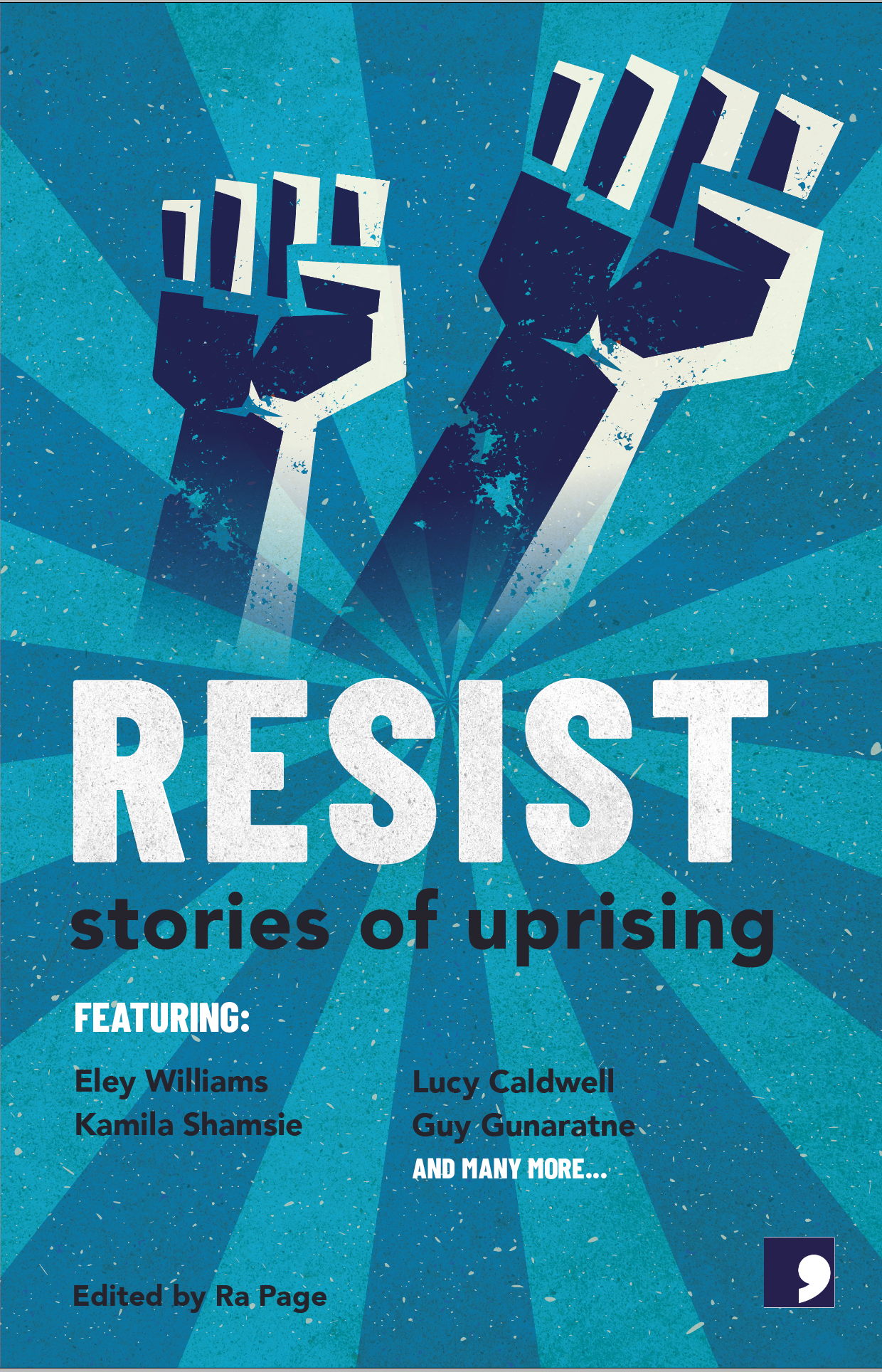 Featured Book - Resist: Stories of Uprising, edited by Ra Page (Comma Press, 2019)