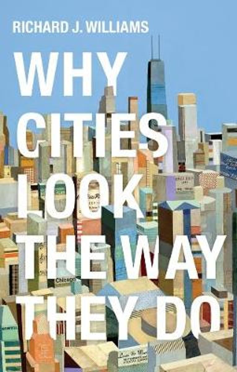 Featured Book - Why Cities Look the Way they Do by Richard Williams (Polity Press, 2019)