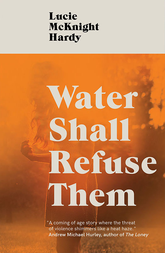 Featured Book - Water Shall Refuse Them by Lucie McKnight Hardy (Dead Ink, 2019)