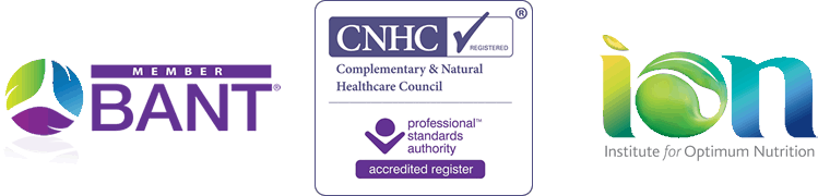 Member of BANT British Association of Nutrition and Lifestyle Medicine, Registered with CNHC Complementary and Natural Healthcare Council, Graduated with Diploma from the Institute for Optimum Nutrition