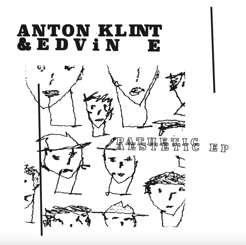 Pathetic Aestetic / Anton Klint & Edvin E
