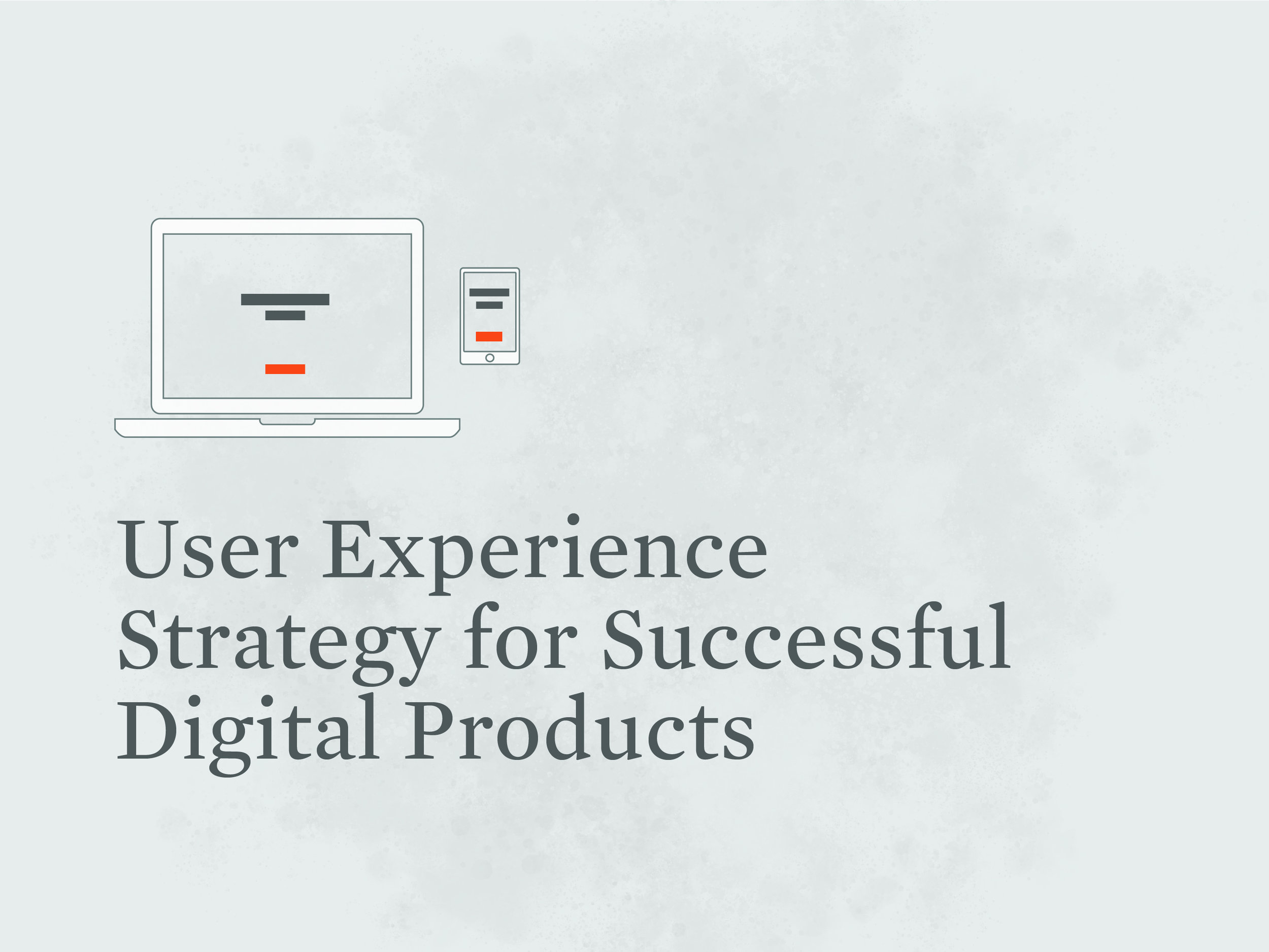 UX Strategy for Successful Digital Products Seminar
