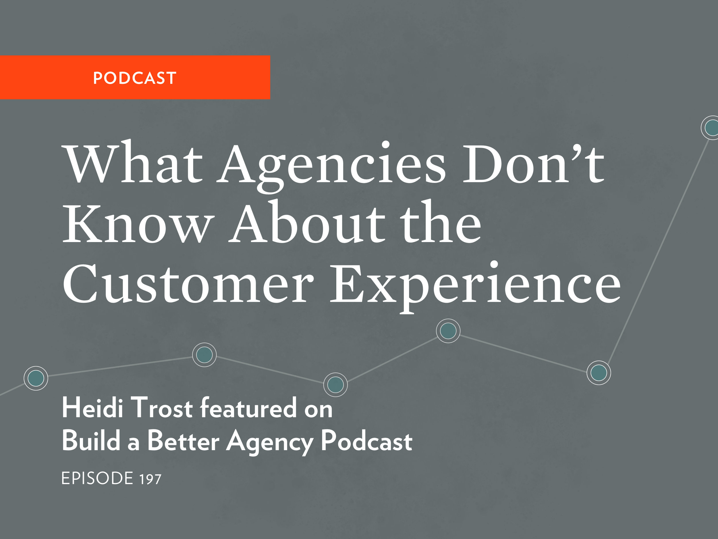 Podcast: What Agencies Don't Know About the Customer Experience