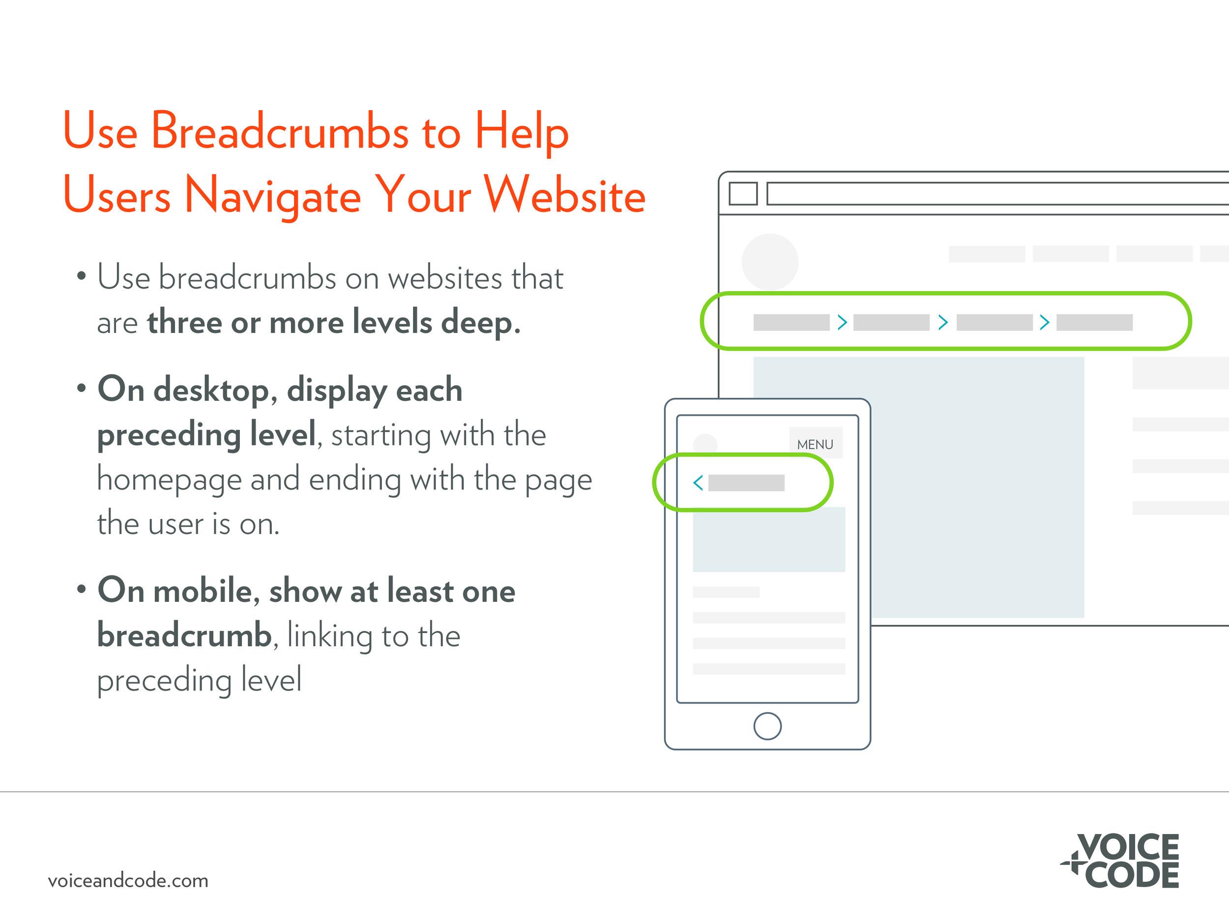 Breadcrumbs help users navigate a website