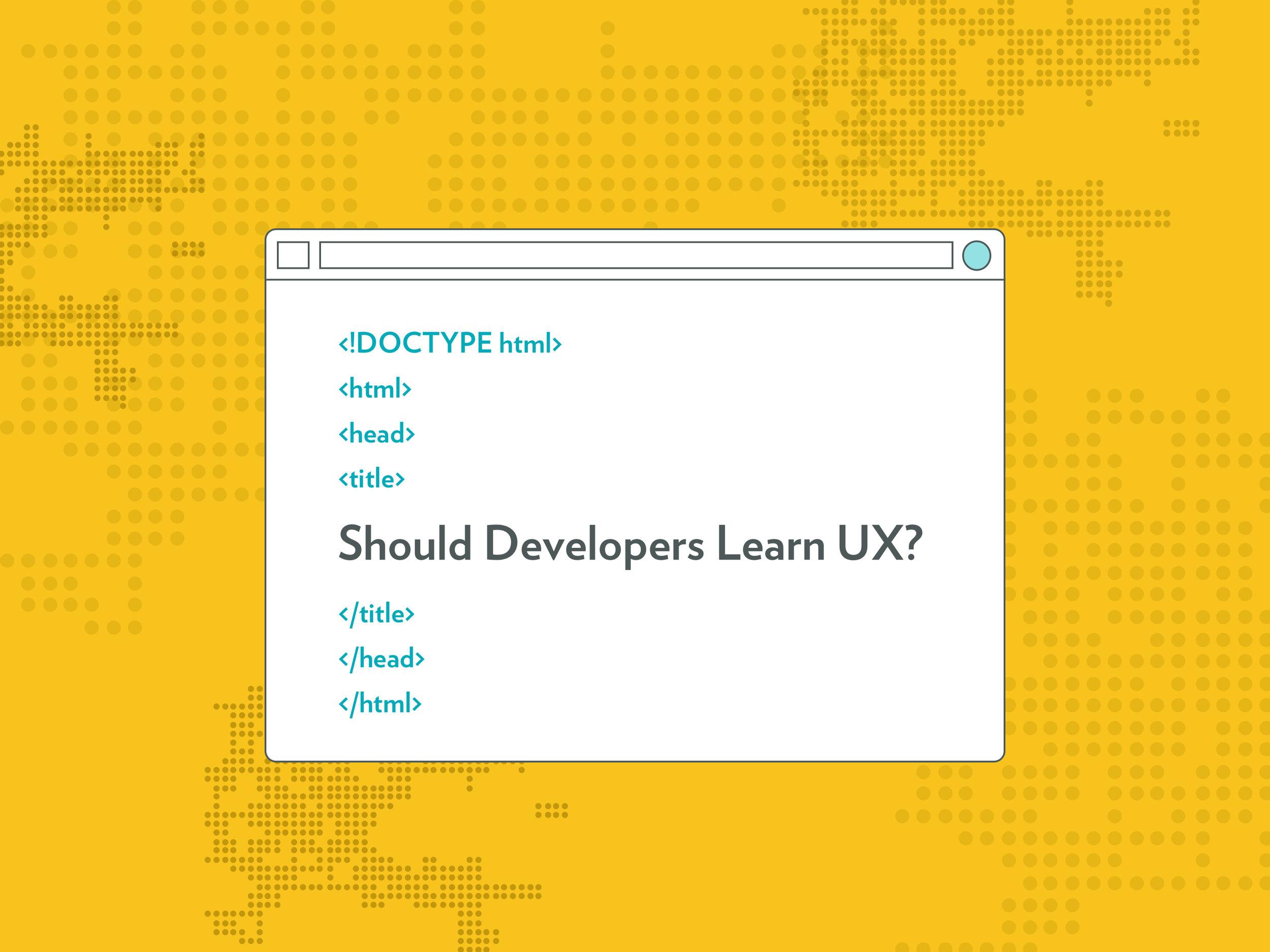 Should Developers Learn UX?