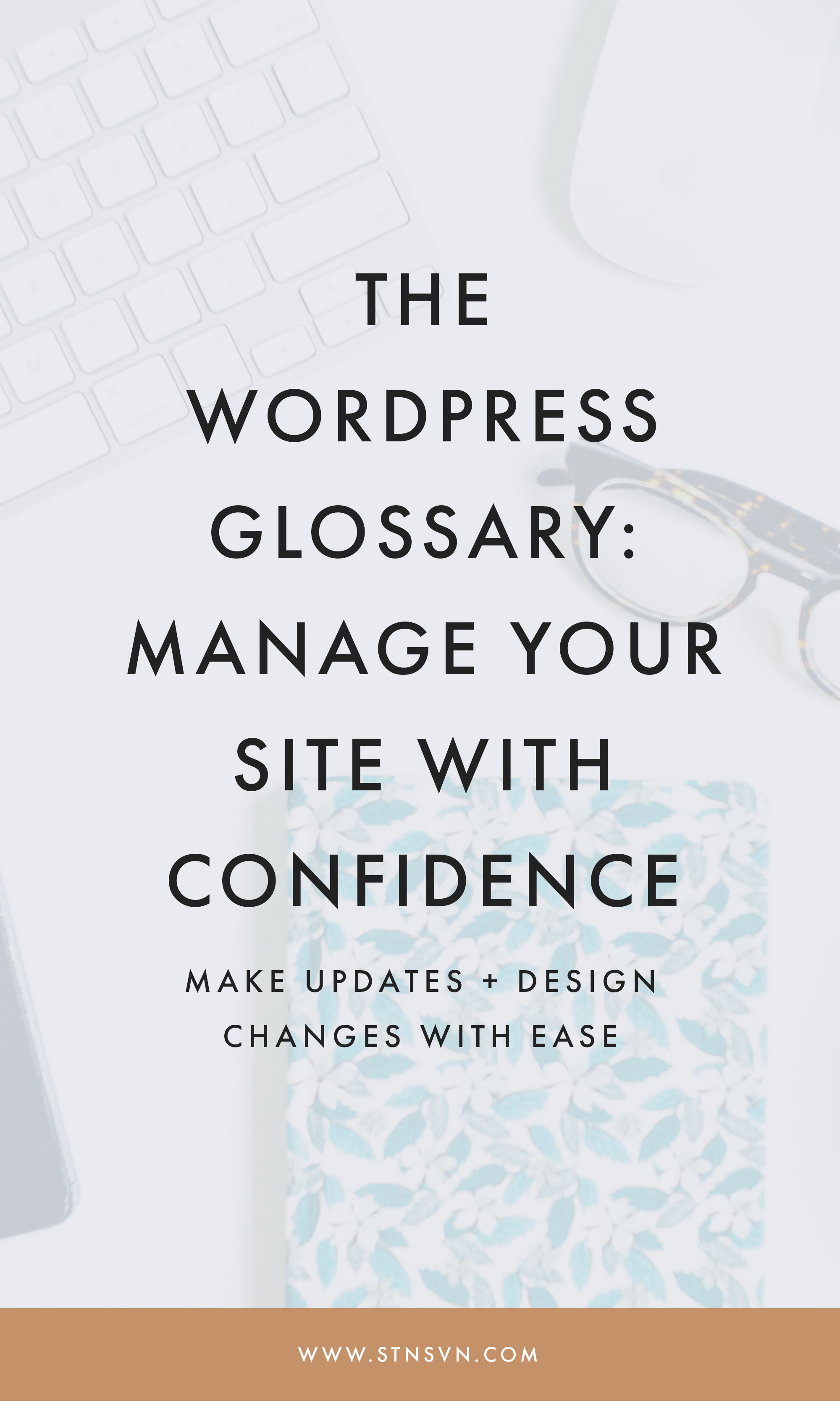 The WordPress Glossary- Manage Your Site with Confidence.jpeg
