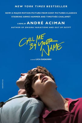 Call Me by Your Name  - a novel by Andrew Aciman