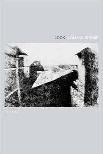 LOOK  - Poems by Solmaz Sharif
